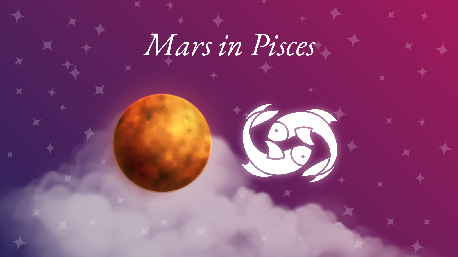 Mars in Pisces Meaning: Ambition, Sexuality, Personality Traits & Significance